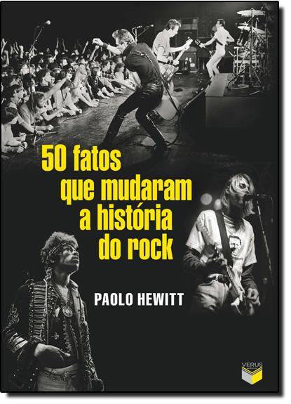 50 Fatos Que Mudaram a História do Rock, livro de Paolo Hewitt