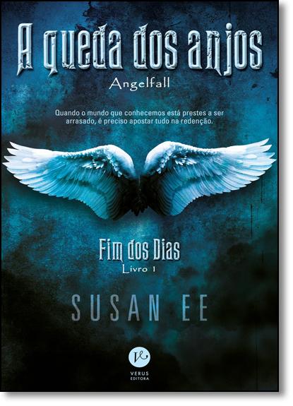 Queda dos Anjos, A - Vol.1 - Série Fim dos Dias, livro de Susan Ee