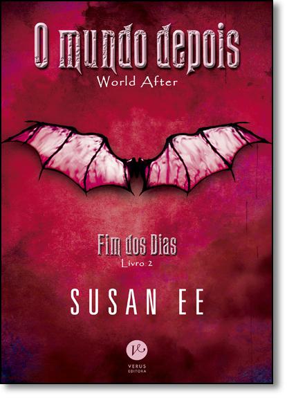 Mundo Depois, O - Vol.2 - Série Fim dos Dias, livro de Susan Ee