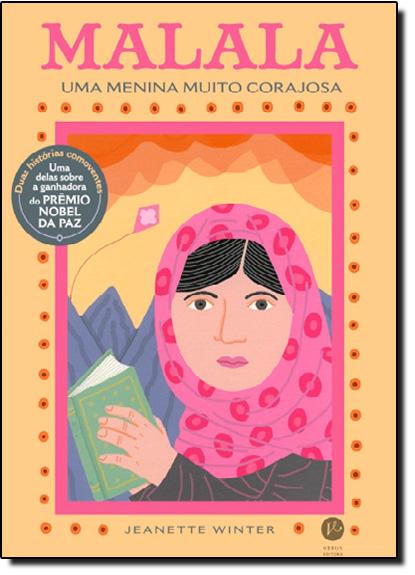 Malala: Uma Menina Muito Corajosa, livro de Jeanette Winter