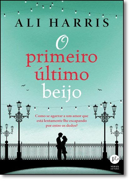 Primeiro Último Beijo, O, livro de Ali Harris