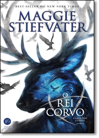 Rei Corvo, O - Vol.4 - Série A Saga dos Corvos, livro de Maggie Stiefvater