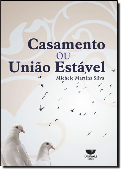 Casamento ou União Estável, livro de Michele Martins Silva