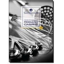 Técnicas e Bases das Produções Culinárias - Vol.1 - Coleção do Curso de Gastronomia, livro de Luciana W. Krause Bernardes
