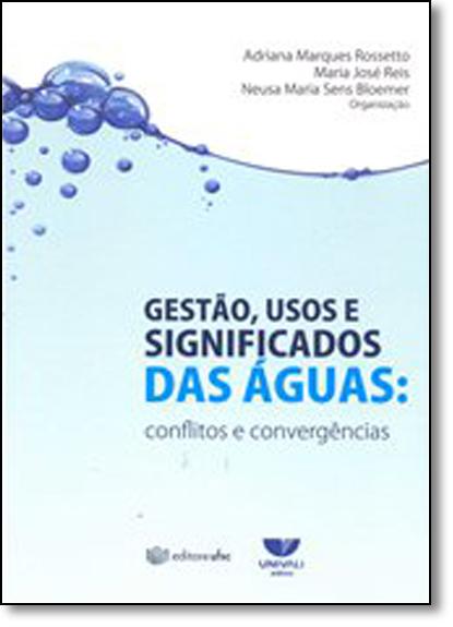 Gestão, Usos e Significados das Águas, livro de Adriana Marques Rosseto