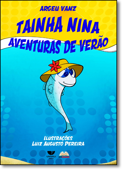Tainha Nina: Aventuras de Verão, livro de Argeu Vanz