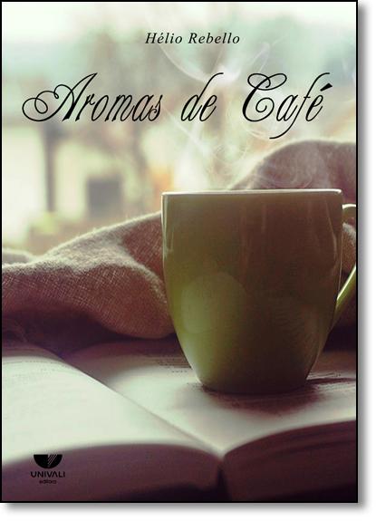 Aromas De Café, livro de Hélio Rebello