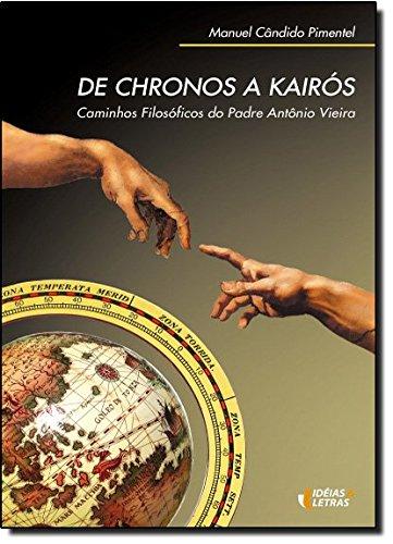 De Chronos a Kairós. Caminhos Filosóficos do Padre Antônio Vieira, livro de Manuel Pimentel