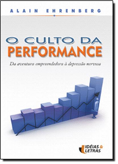 Culto da Performance, O, livro de Alain Ehrenberg