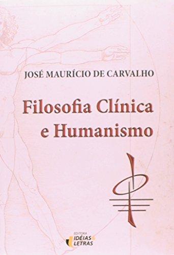 Filosofia Clínica e Humanismo, livro de Jose Mauricio de Carvalho