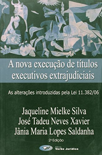 NOVA EXECUCAO DE TITULOS EXECUTIVOS EXTRAJUDICIAIS, A, livro de SILVA/XAVIER/SALDANH