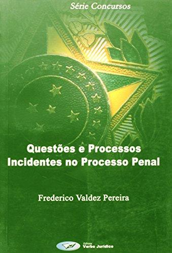 QUESTOES E PROCESSOS INCIDENTES NO PROCESSO PENAL - SERIE CONCURSOS, livro de Aldemar A. Pereira