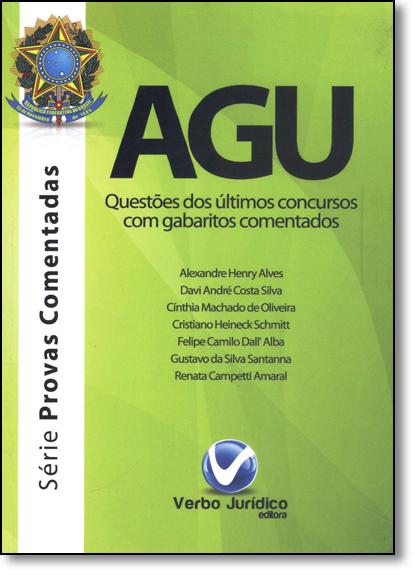 Agu: Questões dos Últimos Concursos com Gabaritos Comentados - Série Provas Comentadas, livro de Alexandre Henry Alves
