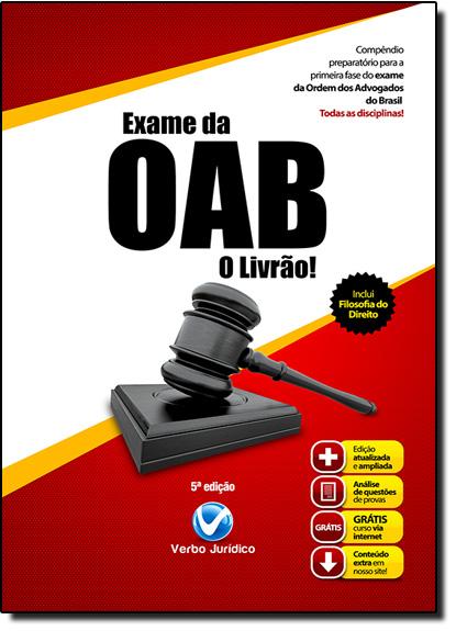 Exame da Oab: Compêndio Preparatório Para Primeira Fase do Exame de Ordem dos Advogados do Brasil - Coleção O Livrão, livro de Verbo Jurídico