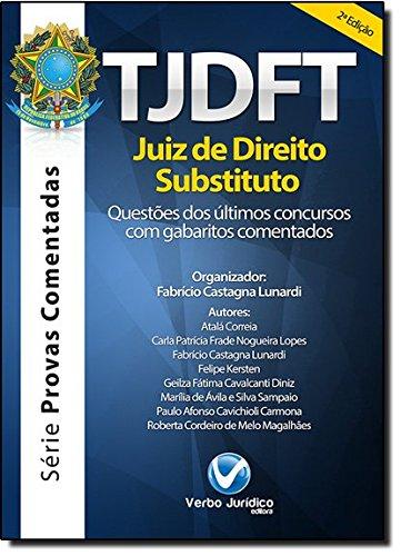 T J D F T: Juíz de Direito Substituto - Questões Últimos Concursos Com Gabaritos Comentados, livro de Fabricio Castagna Lunardi