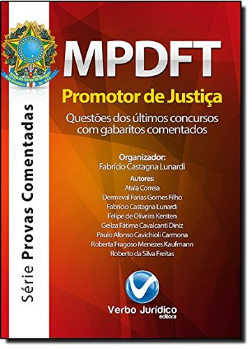 MPDFT - Promotor de Justiça - Questões dos Últimos Concursos com Gabaritos Comentados, livro de Fabrício Castagna Lunardi