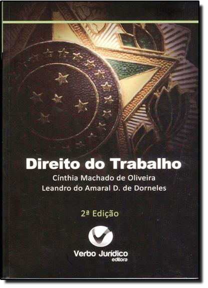 Direito do Trabalho - Série Concursos, livro de Cinthia Machado de Oliveira | Leandro do Amaral D. de Dorneles
