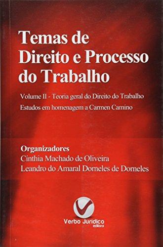 Temas de Direito e Processo do Trabalho: Teoria Geral do Direito do Trabalho - Vol.2, livro de Cínthia Machado de Oliveira