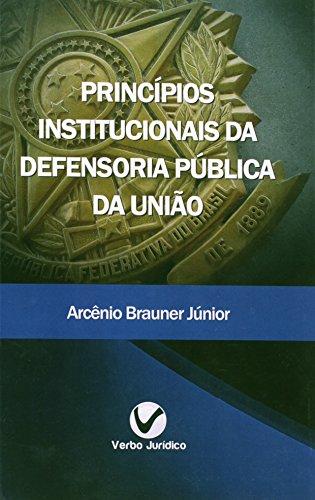 Princípios Institucionais da Defensoria Pública da União, livro de Arcênio Brauner Júnior