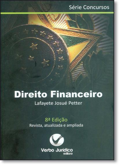 Direito Financeiro - Série Concursos, livro de Lafayete Josue Petter