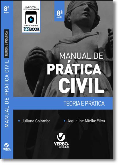 Manual de Prática Civil: Teoria e Prática, livro de Juliano Colombo