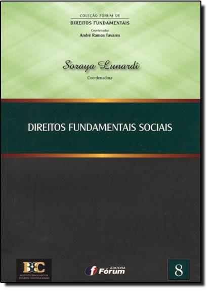 Direitos Fundamentais Sociais - Coleção Fórum de Direitos Fundamentais, livro de Soraya Lunardi