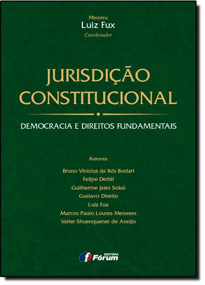 Jurisdição Constitucional: Democracia e Direitos Fundamentais, livro de Luiz Fux