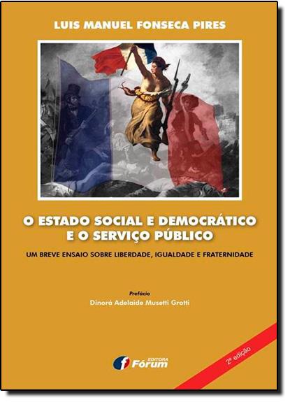 Estado Social e Democrático e o Serviço Público, O, livro de Luis Manuel Fonseca Pires