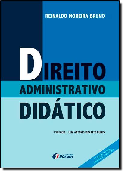 Direito Administrativo Didático, livro de Reinaldo Moreira Bruno