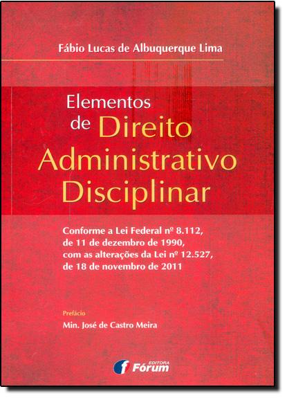 Elementos de Direito Administrativo Disciplinar, livro de Fábio Lucas de Albuquerque Lima