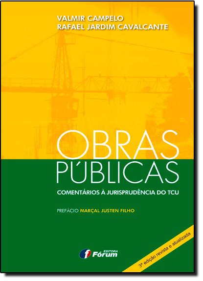 Obras Públicas: Comentários Á Jurisprudência do Tcu - 2014, livro de Valmir Campelo