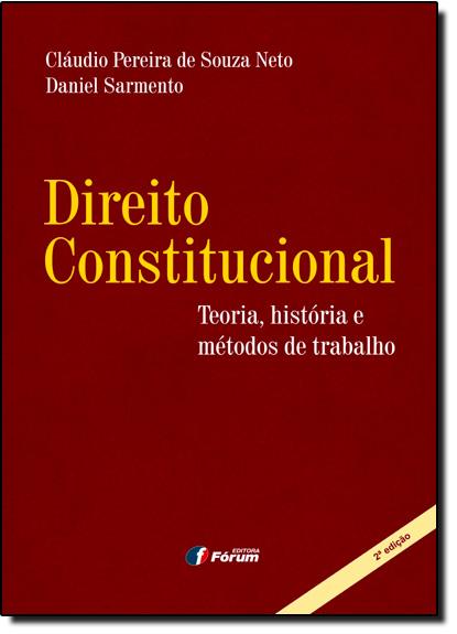 Direito Constitucional: Teoria, História e Métodos de Trabalho, livro de Cláudio Pereira de Souza Neto