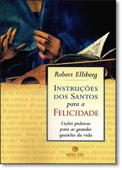INSTRUCOES DOS SANTOS PARA A FELICIDADE, livro de ELLSBERG