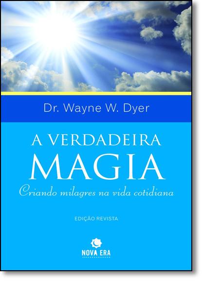 Verdadeira Magia, A, livro de Dr. Wayne Walter Dyer