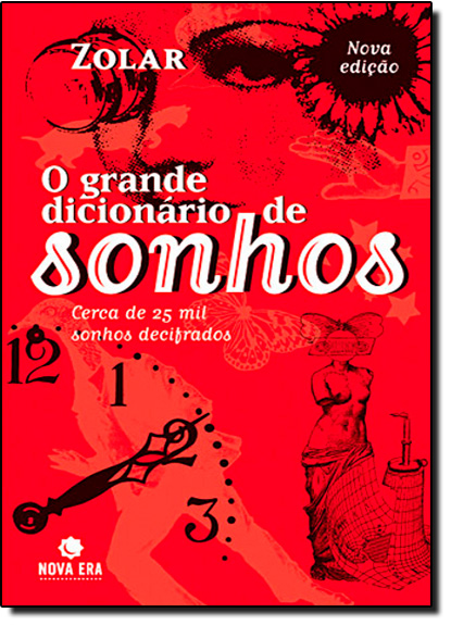 Grande Dicionario de Sonhos: Novos Sonhos Decifrados, O, livro de ZOLAR