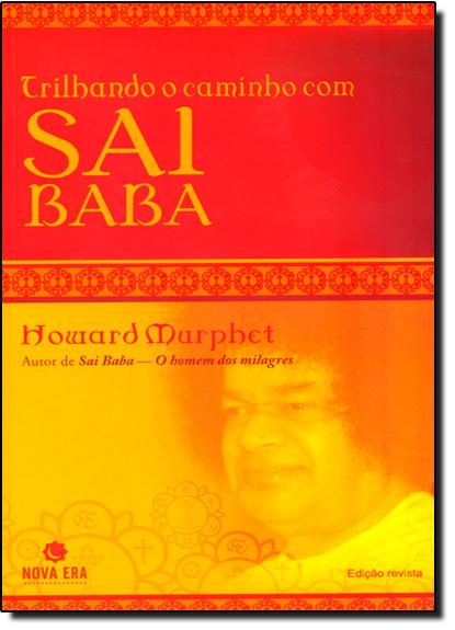 Trilhando o Caminho com Sai Baba, livro de Howard Murphet