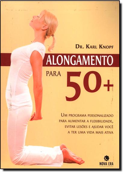 Alongamento Para 50+, livro de Karl Knopf