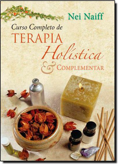 Curso Completo de Terapia Holística e Complementar, livro de NAIFF