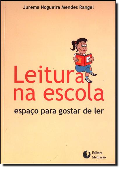 LEITURA NA ESCOLA, livro de Jurema Nogueira Mendes Rangel