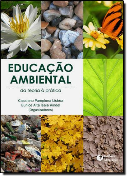 Educação Ambiental: Da Teoria á Prática, livro de Cassiano Pamplona | Eunice Aita (Orgs.)