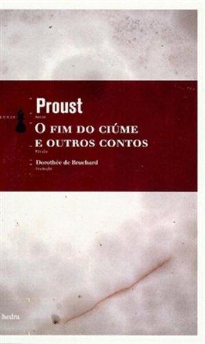 O Fim do Ciúme e outros Contos, livro de Marce, Proust