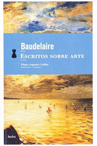 Escritos Sobre Arte, livro de Charles Baudelaire