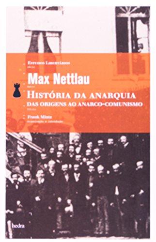 História da Anarquia - Das origens ao anarco-comunismo, livro de Max Nettlau