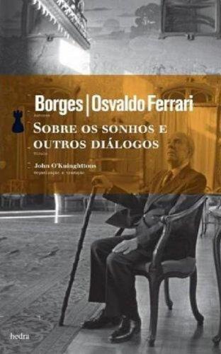 Sobre os Sonhos e Outros Diálogos, livro de Jorge Luis Borges, Osvaldo Ferrari