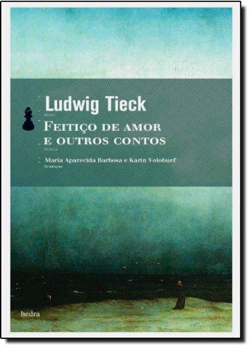 Feitiço de amor e outros contos, livro de Ludwig Tieck