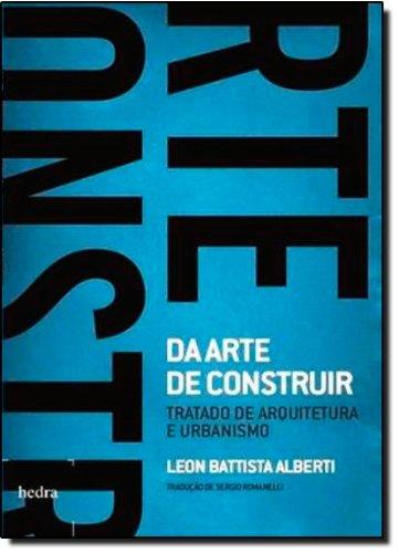 Da arte de construir - Tratado de arquitetura e urbanismo, livro de Leon Battista Alberti