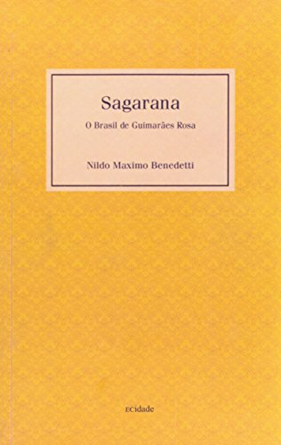 Sagarana - O Brasil de Guimarães Rosa, livro de Nildo Maximo Benedetti