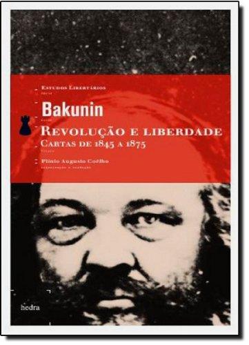 Revolução e Liberdade - Cartas de 1845 a 1875, livro de Mikhail Bakunin