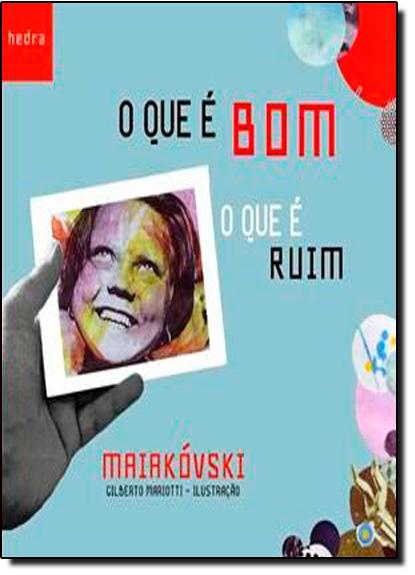 Que é Bom, O Que é Ruim, O, livro de Vladimir Maiakovski