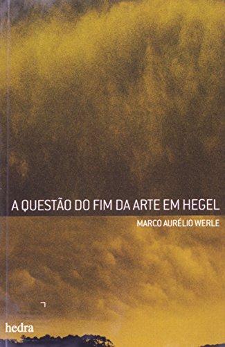 Questão do fim da arte em Hegel, livro de Marco Aurélio Werle